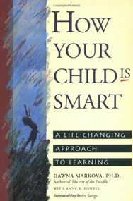 How Your Child Is Smart (A Life-Changing Approach to Learning) by Dawna Markova, Anne Powell, 9780943233383