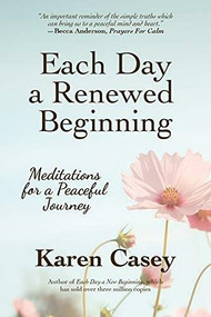 Each Day a Renewed Beginning (Meditations for a Peaceful Journey) by Karen Casey, 9781642505665