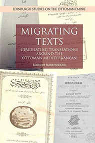 Migrating Texts (Circulating Translations around the Ottoman Mediterranean) - 9781474439008 by Marilyn Booth, 9781474439008