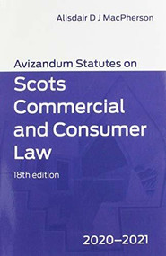 Avizandum Statutes on Scots Commercial and Consumer Law (2020-21) by Alisdair MacPherson, 9781474482851