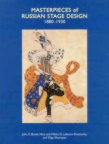 Masterpieces of Russian Stage Design (1880-1930) by John E. Bowlt, Nikita D. Lobanov-Rostovsky, Nina Lobanov-Rostovsky, 9781851496884