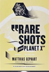 Matthias Gephart (Rare Shots on Planet X) by Matthias Gephart, Mark Bode, Christian Campos, 9783862063987