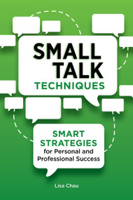 Small Talk Techniques (Smart Strategies for Personal and Professional Success) by Lisa Green Chau, 9781647399849