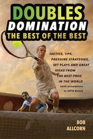 DOUBLES DOMINATION (THE BEST OF THE BEST TIPS, TACTICS AND STRATEGIES) by Bob Allcorn, 9781098323929