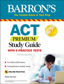 ACT Premium Study Guide (with 6 practice tests) by Brian Stewart, 9781506264776