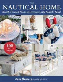 The Nautical Home (Beach-Themed Ideas to Decorate with Seaside Spirit) by Anna Örnberg, Gun Penhoat, 9781510763869