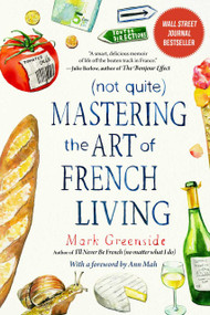 (Not Quite) Mastering the Art of French Living - 9781510765474 by Mark Greenside, Ann Mah, 9781510765474