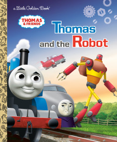 Thomas and the Robot (Thomas & Friends) by Golden Books, Golden Books, 9780593373484