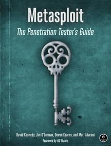 Metasploit (The Penetration Tester's Guide) by David Kennedy, Jim O'Gorman, Devon Kearns, Mati Aharoni, 9781593272883