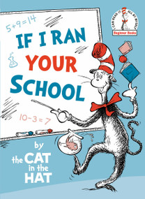 If I Ran Your School-by the Cat in the Hat by Random House, 9780593181461