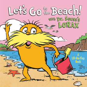 Let's Go to the Beach! With Dr. Seuss's Lorax by Todd Tarpley, 9780593308387