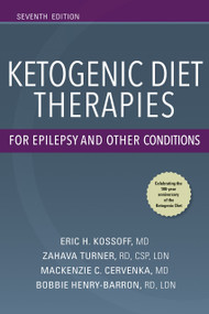 Ketogenic Diet Therapies for Epilepsy and Other Conditions, Seventh Edition by Eric H. Kossoff, MD, Zahava Turner, RD, CSP, LDN, Mackenzie C. Cervenka, MD, Bobbie J. Barron, RD, LDN, 9780826149589