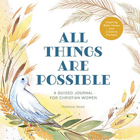 All Things Are Possible (A Guided Journal for Christian Women with Inspiring Bible Verses and Creative Prompts) by Melanie Redd, 9781647399535