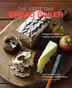 The First-time Bread Baker (A beginner's guide to baking bread at home) by Emmanuel Hadjiandreou, 9781788793605