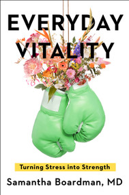 Everyday Vitality (Turning Stress into Strength) by Samantha Boardman, 9780735222274