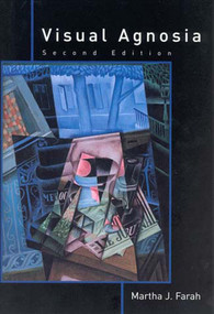 Visual Agnosia, second edition by Martha J. Farah, 9780262562034
