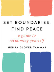 Set Boundaries, Find Peace (A Guide to Reclaiming Yourself) by Nedra Glover Tawwab, 9780593192092