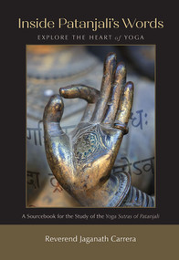 Inside Patanjali's Words (Explore the Heart of Yoga) by Jaganath Carrera, 9780932040053
