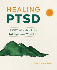 Healing PTSD (A CBT Workbook for Taking Back Your Life) by Sabina Mauro, 9781647398354