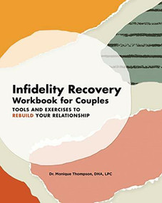 Infidelity Recovery Workbook for Couples (Tools and Exercises to Rebuild Your Relationship) by Monique Thompson, 9781647397845
