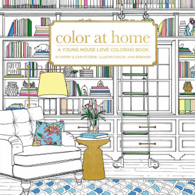 Color At Home (A Young House Love Coloring Book) by Sherry & John Petersik, Joan Borawski, Paige Tate & Co., 9781944515096