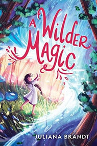 A Wilder Magic - 9781728245737 by Juliana Brandt, 9781728245737