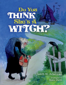 Do You Think She's A Witch? by Judith M. Ackerman, 9780998043944