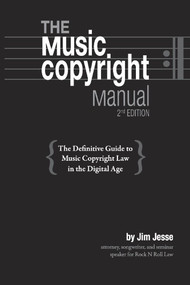 The Music Copyright Manual (The Definitive Guide to Music Copyright Law in the Digital Age) by Jim Jesse, 9781098342944