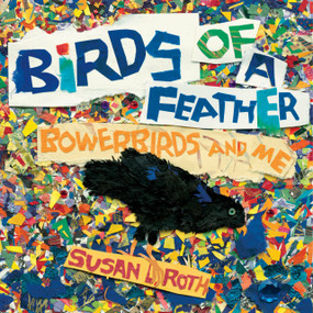 Birds of a Feather (Bowerbirds and Me) - 9780823449378 by Susan L. Roth, 9780823449378