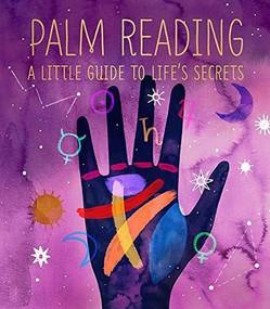 Palm Reading (A Little Guide to Life's Secrets) (Miniature Edition) - 9780762473274 by Dennis Fairchild, Katie Vernon, 9780762473274