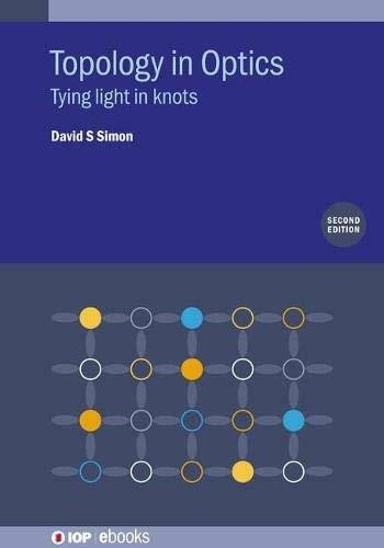 Topology in Optics (Tying Light In Knots) by David S. Simon, 9780750334693