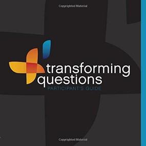 Transforming Questions: Participant's Guide by Scott Gunn, Melody Wilson Shobe, 9780880284196
