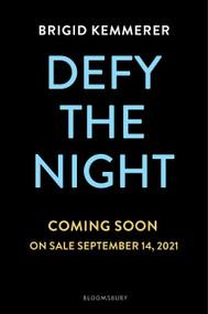 Defy the Night by Brigid Kemmerer, 9781547604661
