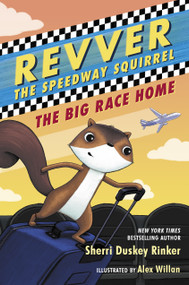 Revver the Speedway Squirrel: The Big Race Home by Sherri Duskey Rinker, Alex Willan, 9781547603671