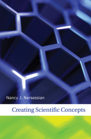 Creating Scientific Concepts by Nancy J Nersessian, 9780262515078