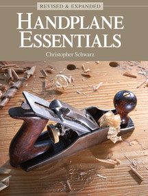 Handplane Essentials, Revised & Expanded by Christopher Schwarz, 9781440349508