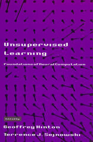 Unsupervised Learning (Foundations of Neural Computation) by Geoffrey Hinton, Terrence J. Sejnowski, 9780262581684