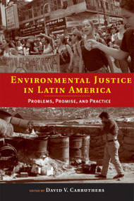Environmental Justice in Latin America (Problems, Promise, and Practice) by David V. Carruthers, 9780262533003