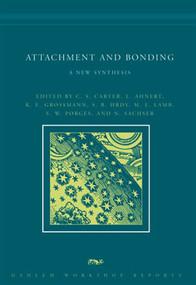Attachment and Bonding (A New Synthesis) by C. Sue Carter, Lieselotte Ahnert, K. E. Grossmann, Sarah B. Hrdy, Michael E. Lamb, 9780262528542