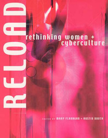 Reload (Rethinking Women + Cyberculture) by Mary Flanagan, Austin Booth, 9780262561501
