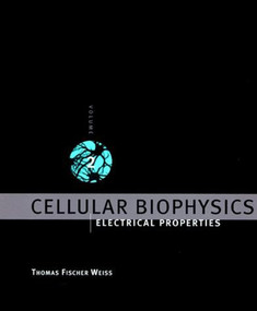 Cellular Biophysics, Volume 2 (Electrical Properties) by Thomas Fischer Weiss, 9780262529570