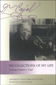 Recollections of My Life by Santiago Ramon Y Cajal, E. Horne Craigie, Juan Cano, 9780262680608