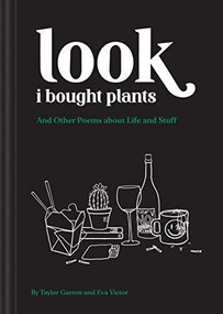 Look I Bought Plants (And Other Poems About Life and Stuff) by Taylor Garron, Eva Victor, 9781797210148