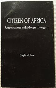 Citizen of Africa (Conversations With Morgan Tsvangirai) by Stephen Chan, 9781933146225