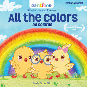 All the Colors / De Colores (Bilingual Nursery Rhymes) - 9781945635366 by Susie Jaramillo, 9781945635366