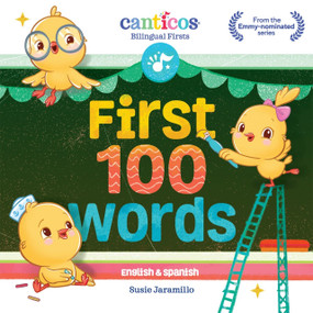 First 100 Words (Bilingual Firsts) by Susie Jaramillo, 9781945635298