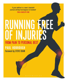 Running Free of Injuries (From Pain to Personal Best) by Paul Hobrough, Steve Cram, 9781472913807