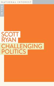 Challenging Politics by Scott Ryan, 9781922464279
