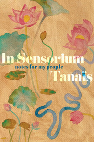 In Sensorium (Notes for My People) by Tanaïs, 9780358381709