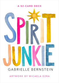 Spirit Junkie (A 52-Card Deck) (Miniature Edition) by Gabrielle Bernstein, Micaela Ezra, 9781401961121
